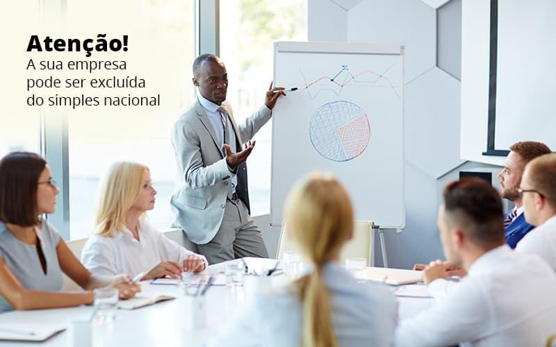 Atencao A Sua Empresa Pode Ser Exluida Do Seimples Nacional Post 1 (1) - Contabilidade em Vila Amália - SP   Lyra Contábil