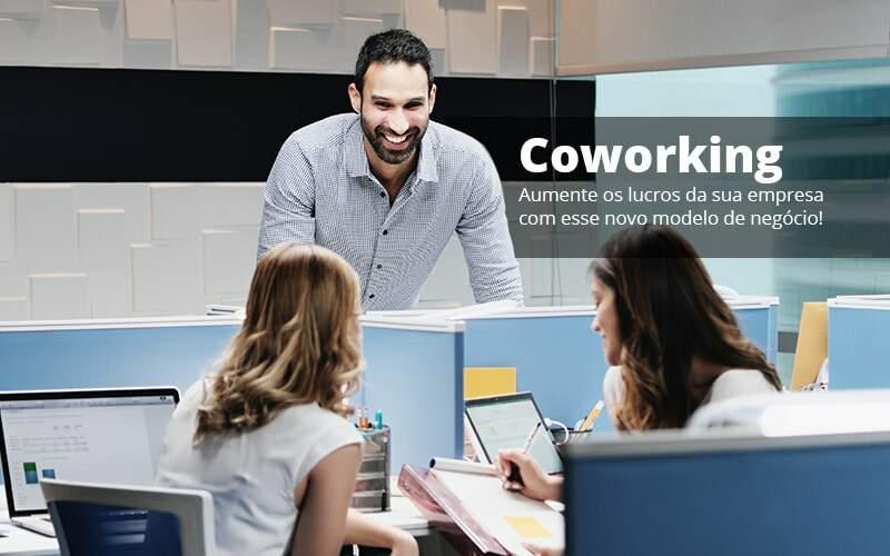 Coworking Aumente Os Lucros Da Sua Empresa Com Esse Novo Modelo De Negocio Post 1 - Contabilidade em Vila Amália - SP | Lyra Contábil