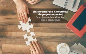 Microempresa X Empresa De Pequeno Porte Descubra Qual O Melhor Tipo Para O Seu Negocio Post 1 (2) - Contabilidade em Vila Amália - SP | Lyra Contábil