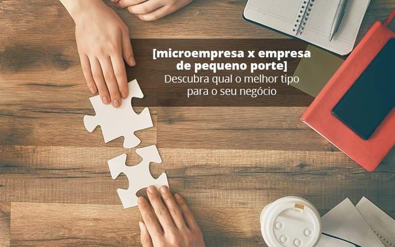 Microempresa X Empresa De Pequeno Porte Descubra Qual O Melhor Tipo Para O Seu Negocio Post 1 (2) - Contabilidade em Vila Amália - SP   Lyra Contábil