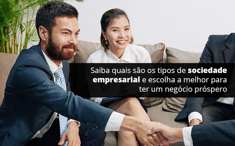Saiba Quais Sao Os Tipos De Sociedade Empresarial E Escolha A Melhor Para Ter Um Negocio Prospero Post 1 (1) - Contabilidade em Vila Amália - SP | Lyra Contábil