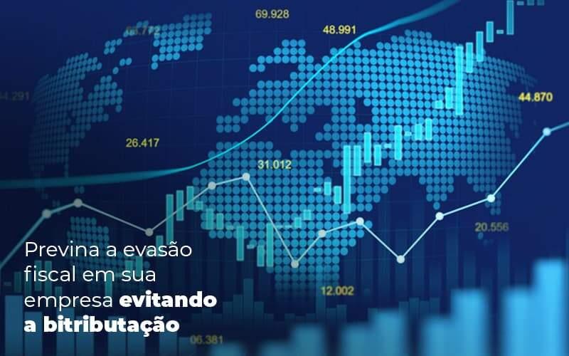 Previna A Evasao Fiscal Em Sua Empresa Evitando A Bitributacao Post 1 - Contabilidade em Vila Amália - SP | Lyra Contábil