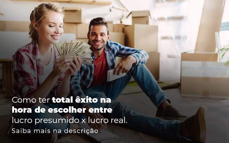 Como Ter Total Exito Na Hora De Escolher Entre Lucro Presumido X Lucro Real Post 1 - Contabilidade em Vila Amália - SP   Lyra Contábil