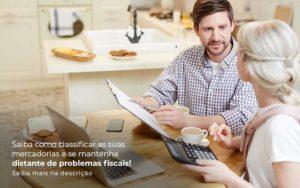 Saiba Como Classificar As Suas Mercadorias E Se Mantenha Distande De Problemas Fiscais Saiba Mais Na Descricao Post 1 - Contabilidade em Vila Amália - SP | Lyra Contábil
