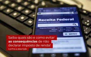 Nao Declarar O Imposto De Renda O Que Acontece - Contabilidade em Vila Amália - SP | Lyra Contábil