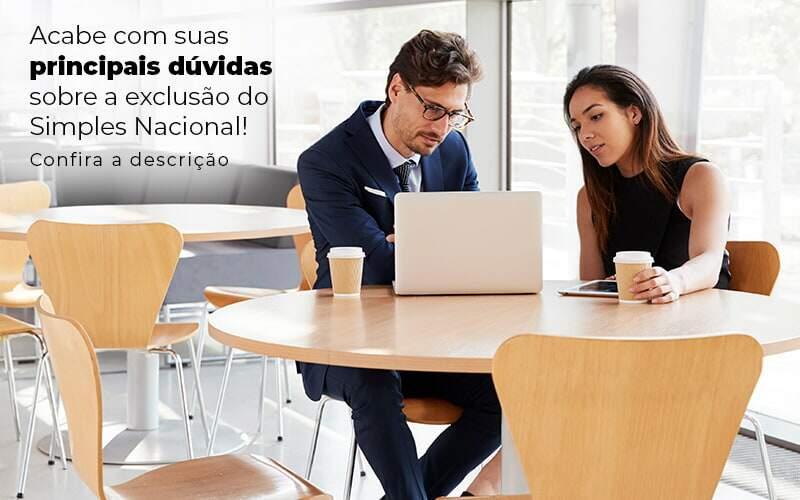 Acaba Com Suas Principais Duvidas Sobre A Exclusao Do Simples Nacional Post 1 - Contabilidade em Vila Amália - SP   Lyra Contábil