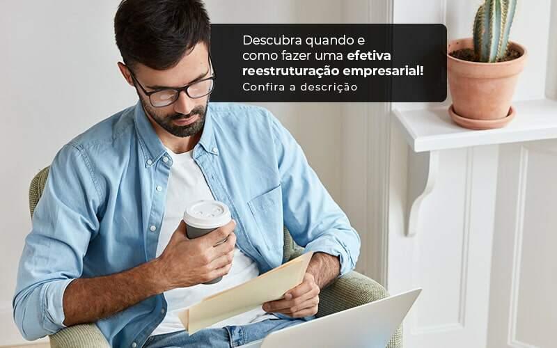 Descubra Quando E Como Fazer Um Efetiva Reestruturacao Empresarial Post 1 - Contabilidade em Vila Amália - SP | Lyra Contábil