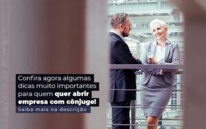 Confira Agora Algumas Dicas Muito Importantes Para Quem Quer Abrir Empresa Com Conjuge Post 1 - Contabilidade em Vila Amália - SP | Lyra Contábil
