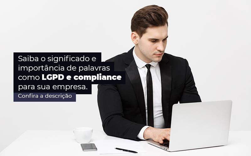 Saiba O Significado E Importancia De Palavras Como Lgpd E Compliance Para Sua Empresa Post 1 - Contabilidade em Vila Amália - SP   Lyra Contábil