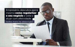 Empresario Descubra Agora Mesmo Com Oregularizar O Seu Negocio E Volte A Atuar Com Efetividade Post 1 - Contabilidade em Vila Amália - SP | Lyra Contábil