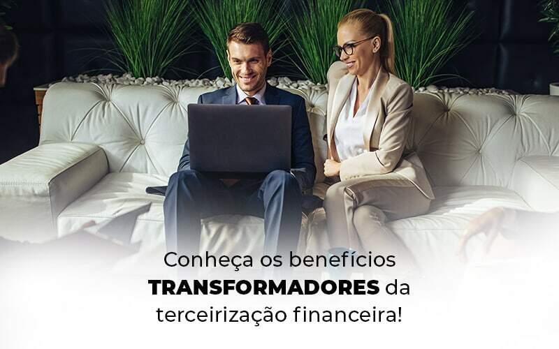 Conheca Os Beneficios Transformadores Da Terceirizacao Financeira Blog 1 - Contabilidade em Vila Amália - SP | Lyra Contábil