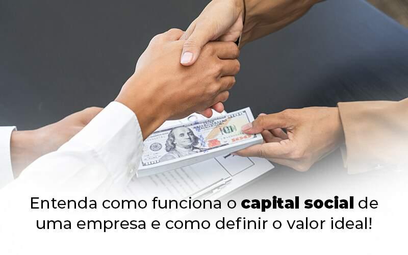 Entenda Como Funciona O Capital Social De Uma Empresa E Como Definir O Valor Ideal Blog 1 - Contabilidade em Vila Amália - SP | Lyra Contábil