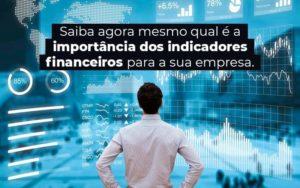 Saiba Agora Mesmo Qual E A Importancia Dos Indicadores Financeiros Para A Sua Empresa Blog 1 - Contabilidade em Vila Amália - SP | Lyra Contábil