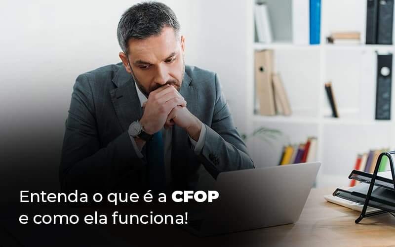 Entenda O Que E A Cfop E Como Ela Funciona Blog 1 - Contabilidade em Vila Amália - SP | Lyra Contábil